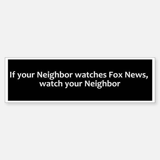 Watch Your Fox News Neighbor