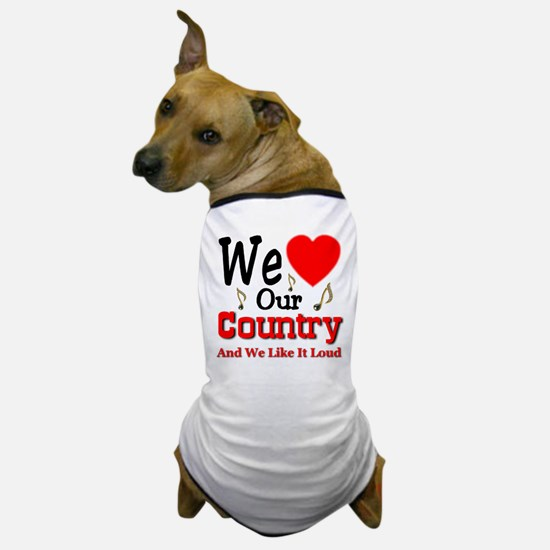 We Love Our Country Dog T-Shirt