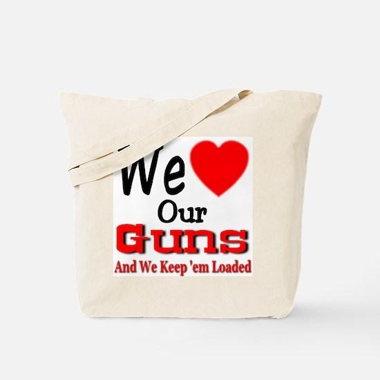 We Love Our Guns Tote Bag