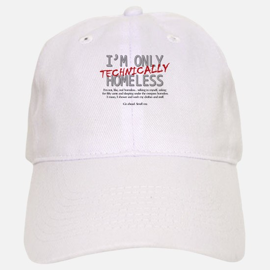 Technically Homeless Baseball Baseball Cap