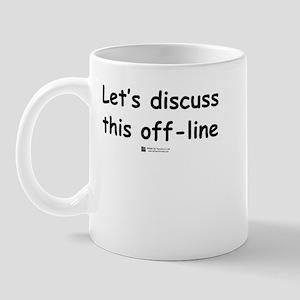 Discuss off-line -  Mug