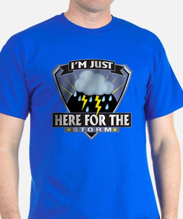Here for Storm T-Shirt