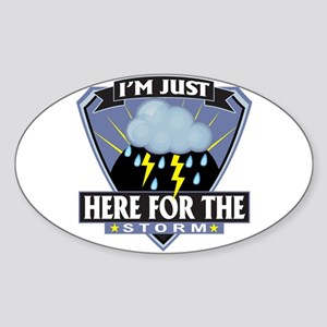 Here for Storm Oval Sticker