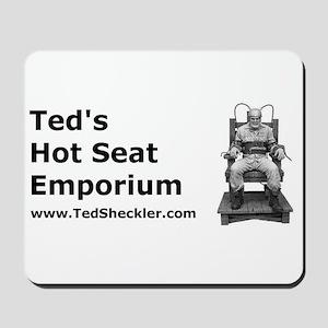 Ted's Hot Seat Emporium Mousepad