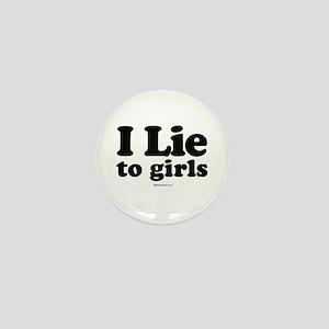 I Lie to Girls - Mini Button
