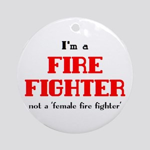 just fire fighter Round Ornament
