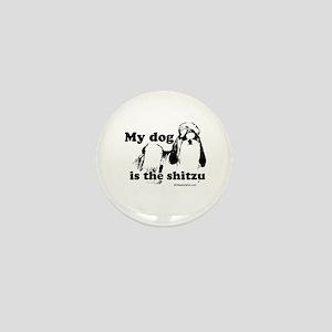My dog is the SHITzu - Mini Button