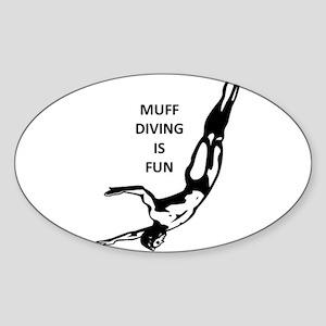 Muff Diving is Fun Oval Sticker
