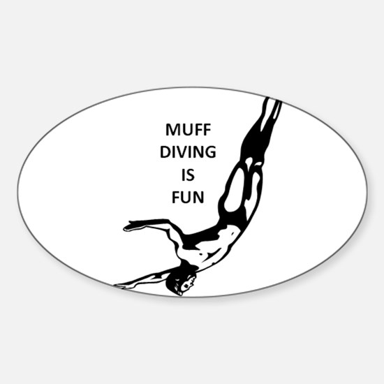 Muff Diving is Fun Oval Decal