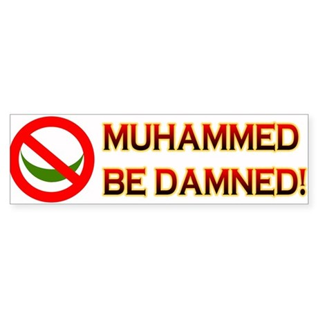 MUHAMMED BE DAMNED! Sticker (Bumper)