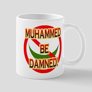 MUHAMMED BE DAMNED! Mug