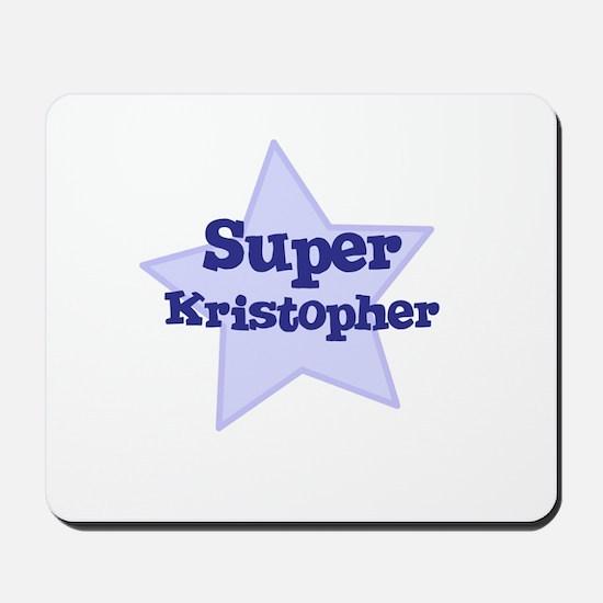 Super Kristopher Mousepad