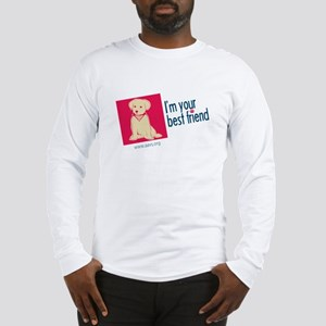 I'm Your Best Friend(Dog) Long Sleeve T-Shirt