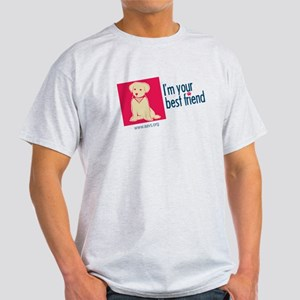 I'm Your Best Friend(Dog) Light T-Shirt