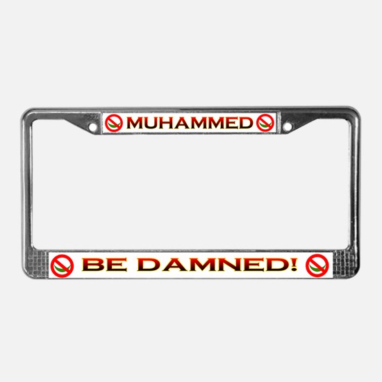 MUHAMMED BE DAMNED! License Plate Frame