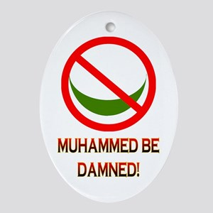 MUHAMMED BE DAMNED! Ornament (Oval)