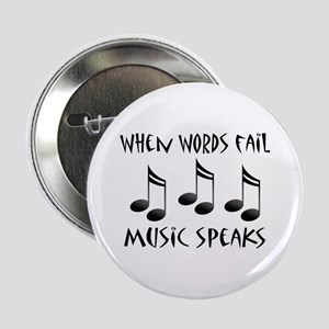 "Words Fail Music Speaks 2.25"" Button"