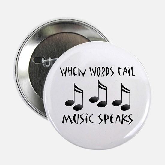 "Words Fail Music Speaks 2.25"" Button"