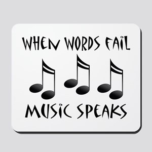 Words Fail Music Speaks Mousepad