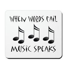 Words Fail Music Speaks Mousepad