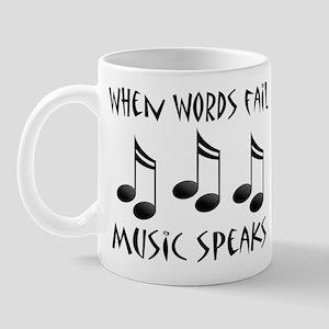 Words Fail Music Speaks Mug