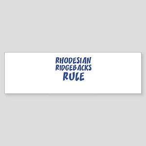 RHODESIAN RIDGEBACKS RULE Bumper Sticker