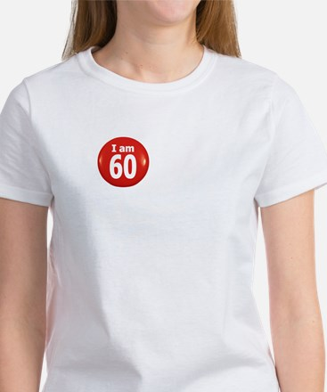 I am 60 Women's T-Shirt