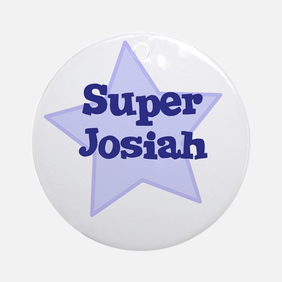 Super Josiah Ornament (Round)