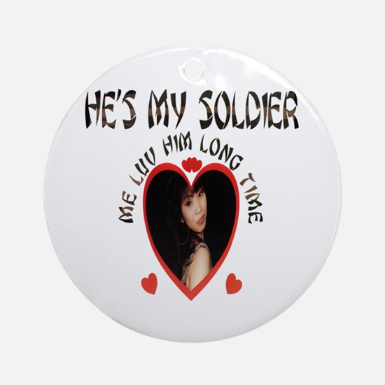 SHE'S/HE'S MY SOLDIER, ME LUV HER/HIM LONG TIME Or