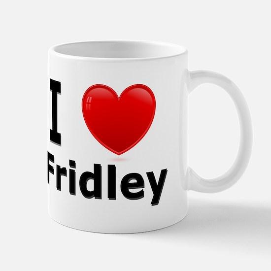 I Love Fridley Mug