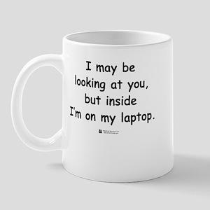 Inside, I'm on my laptop -  Mug