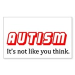 Autism it's not like you think Rectangle Sticker