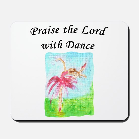 Praise the Lord with Dance Mousepad