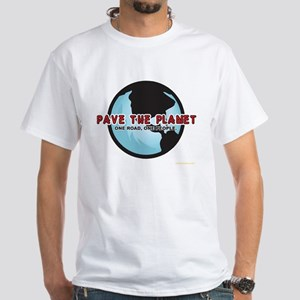 PAVE THE PLANET! White T-Shirt