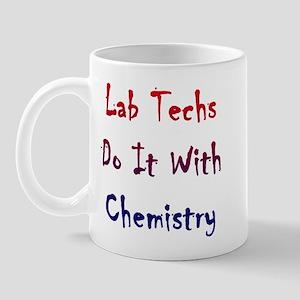 Lab Techs Do It With Chemistry Mug