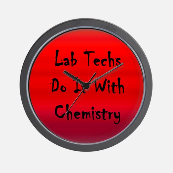 Lab Techs Do It With Chemistry Wall Clock