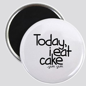 Today I Eat Cake Magnet