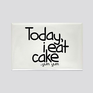 Today I Eat Cake Rectangle Magnet