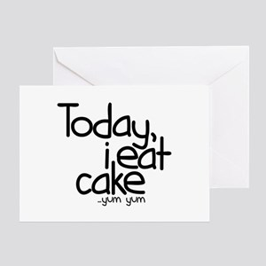 Today I Eat Cake Greeting Card
