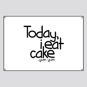 Today I Eat Cake Banner