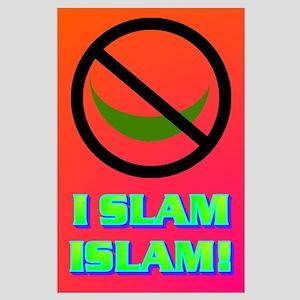 I SLAM ISLAM! Large Poster