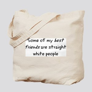 Some of my best friends... Tote Bag
