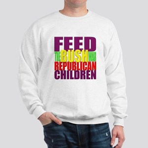 Feed the BUSH War Republican Children Sweatshirt