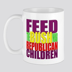 Feed the BUSH War Republican Children Mug