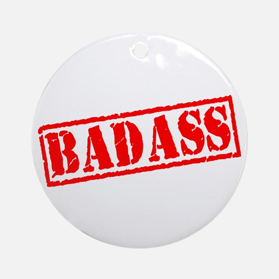 Badass Stamp Ornament (Round)