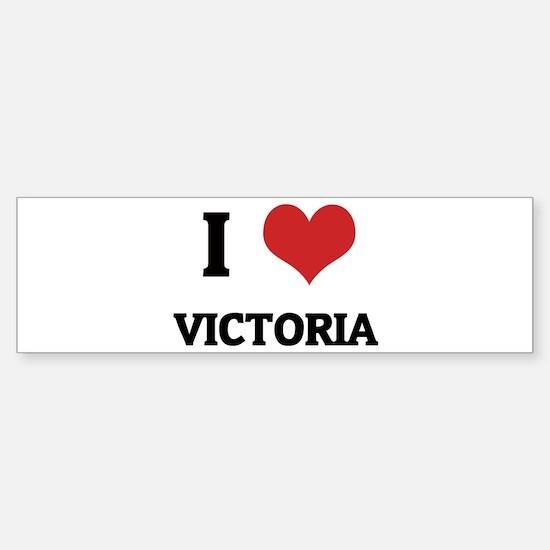 I Love Victoria Bumper Bumper Bumper Sticker