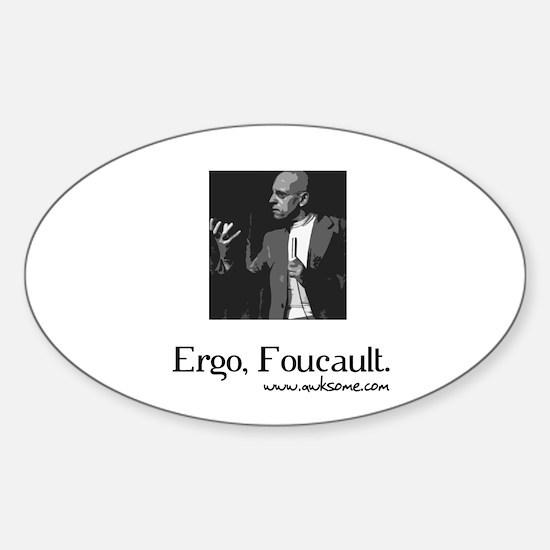"""""""Ergo, Foucault"""" Oval Decal"""