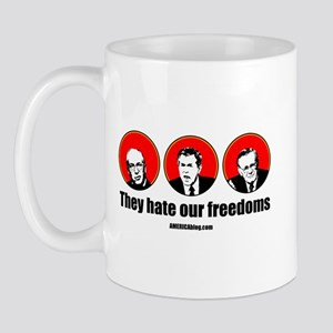 They hate our freedoms Mug
