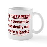 Racist Hate Speech 11 oz Ceramic Mug