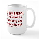 Racist Hate Speech 15 oz Ceramic Large Mug